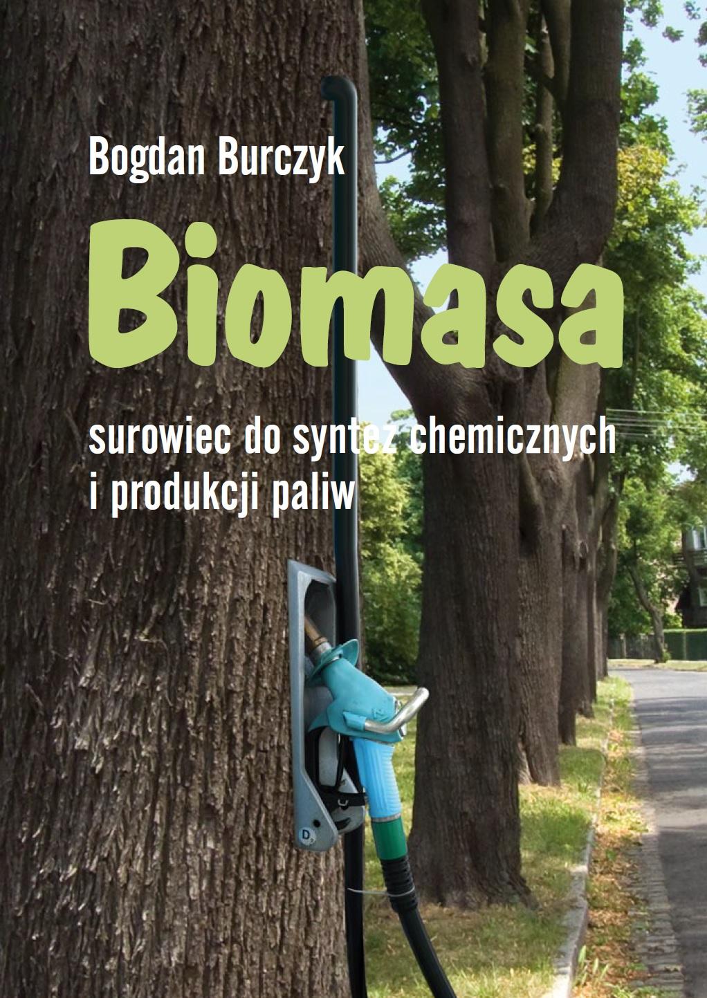 Biomasa. Surowiec do syntez chemicznych i produkcji paliw