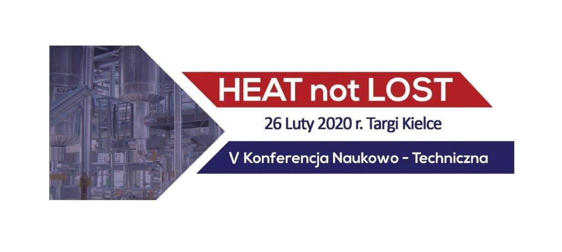 V Konferencja Naukowo-Techniczna HEAT not LOST